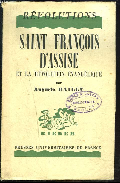 REVOLUTIONS. SAINT FRANCOIS D'ASSISE ET LA REVOLUTION EVANGELIQUE.