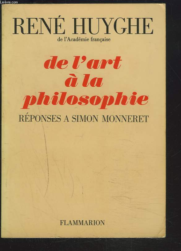 DE L'ART A LA PHILOSOPHIE, REPONSES A SIMON MONNERET.