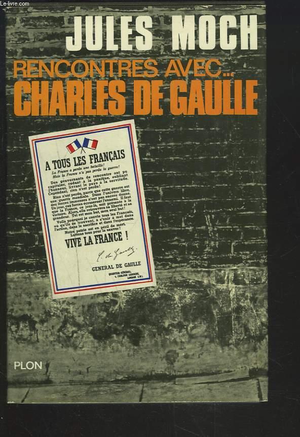 RENCONTRES AVEC... CHARLES DE GAULLE.