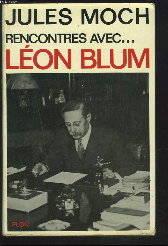 RENCONTRES AVEC... LEON BLUM.