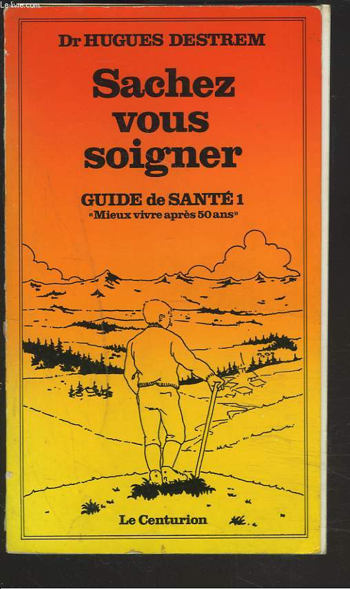 SACHEZ VOUS SOIGNER. GUIDE DE SANTE 1.