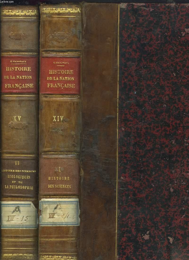 HISTOIRE DE LA NATION FRANCAISE. TOMES XIV ET XV. HISTOIRE DES SCIENCES EN FRANCE. VOL. I : INTRODUCTION GENERALE et MATHEMATIQUES, MECANIQUE, ASTRONOMIE, PHYSIQUE ET CHIMIE. / VOL. II : HISTOIRE DES SCIENCES BIOLOGIQUES et DE LA PHILOSOPHIE.