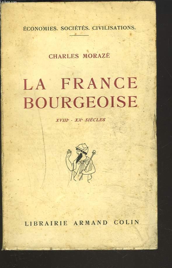 LA FRANCE BOURGEOISE. XVIIIe - XXe SIECLES.