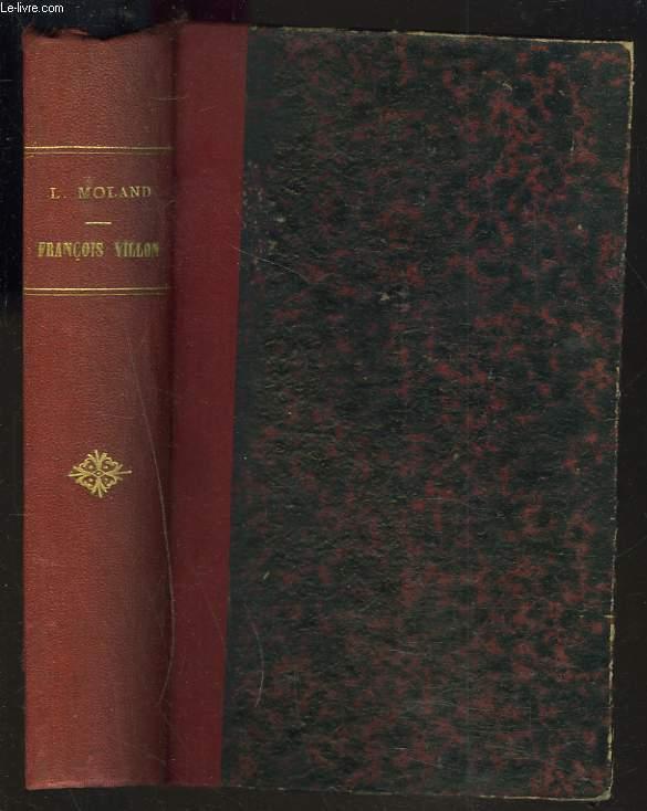 OEUVRES COMPLETES. Publiées avec une étude sur Villon, des notes, la liste des personnages historiques et la bibliographie par M. Louis Moland.