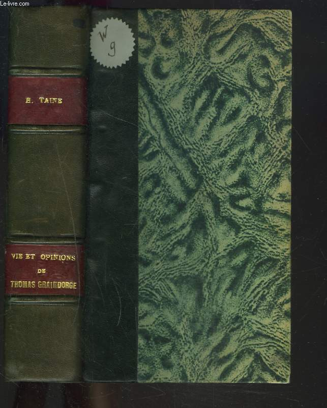 VIE ET OPINIONS DE M. FREDERIC-THOMAS GRAINDORGE (recueillies et publiées par H. Taine, son exécuteur testamentair), Notes sur Paris.