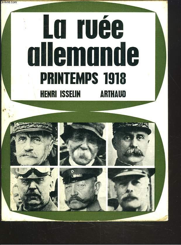 LA RUEE ALLEMANDE, PRINTEMPS 1918.