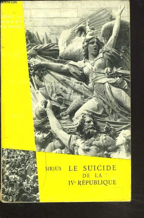 LE SUICIDE DE LA IVe REPUBLIQUE.