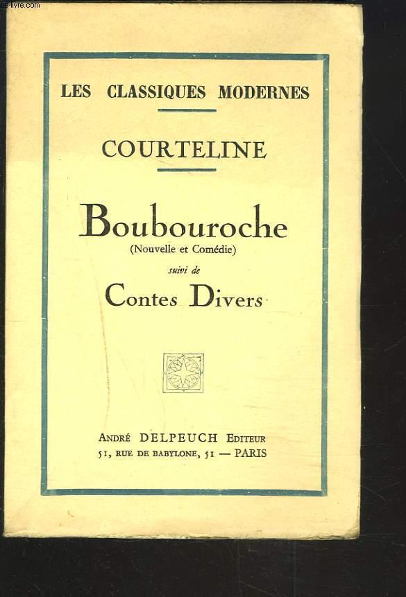 BOUBOUROCHE (NOUVELLE ET COMEDIE). CONTES DIVERS.