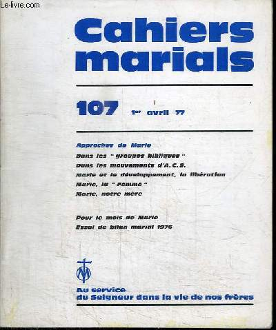 CAHIERS MARIALS - N°107 - 1ER AVRIL 1977 - APPROCHES DE MARIE