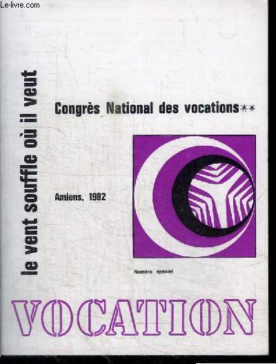 VOCATION - CONGRES NATIONAL DES VOCATIONS - AMIENS, 1982 - NUMERO SPECIAL- LE VENT SOUFFLE OU IL VEUT