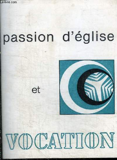 VOCATION - N°299 - JUILLET 1982 - PASSION D'EGLISE ET VOCATION
