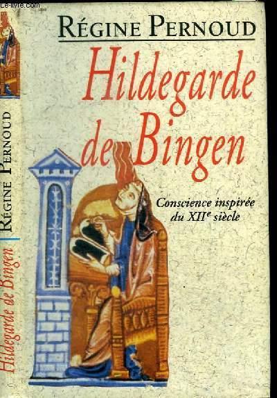 HILDEGARDE DE BINGEN - CONSCIENCE INSPIREE DU XIIe SIECLE