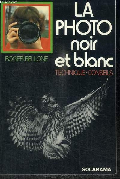 LA PHOTO NOIR ET BLANC - TECHNIQUE CONSEILS