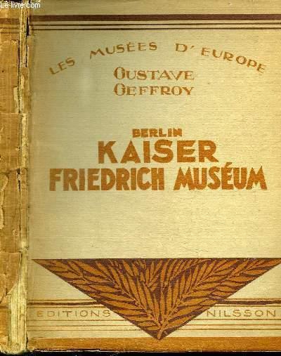 BERLIN KAISER FRIEDRICH MUSEUM