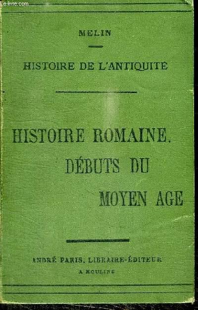 HISTOIRE ROMAINE ET DEBUTS DU MOYEN AGE