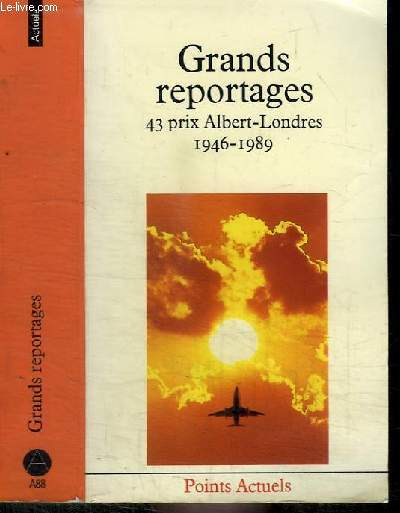 GRANDS REPORTAGES - 43 PRIX ALBERT-LONDRES 1946-1989