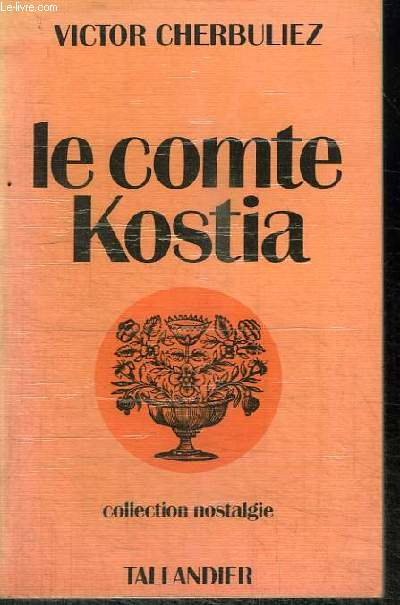 LE COMTE KOSTIA - COLLECTION NOSTALGIE