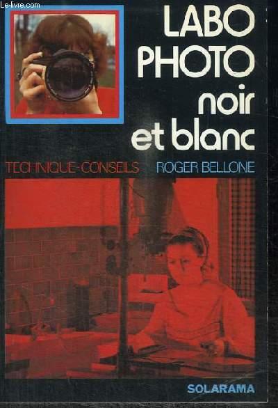 LABO PHOTO - NOIR ET BLANC - TECHNIQUE-CONSEILS