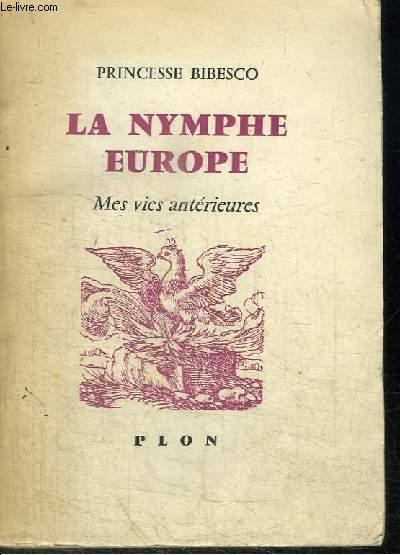 LA NYMPHE EUROPE - LIVRE 1 : MES VIES ANTERIEURES