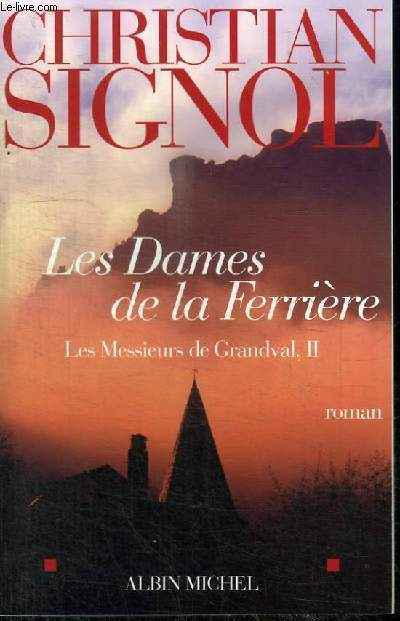 LES DAMES DE LA FERRIERE - TOME 2 : LES MESSIEURS DE GRANDVAL