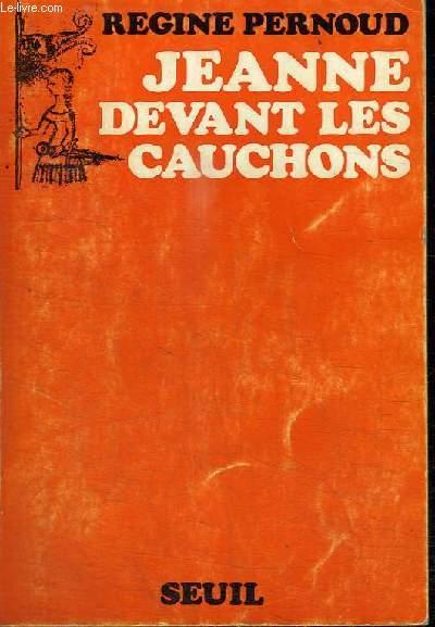 JEANNE DEVANT LES CAUCHONS