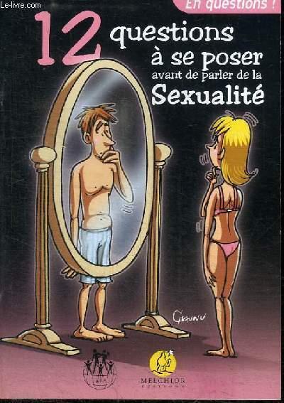 12 QUESTIONS A SE POSER AVANT DE PARLER DE LA SEXUALITE