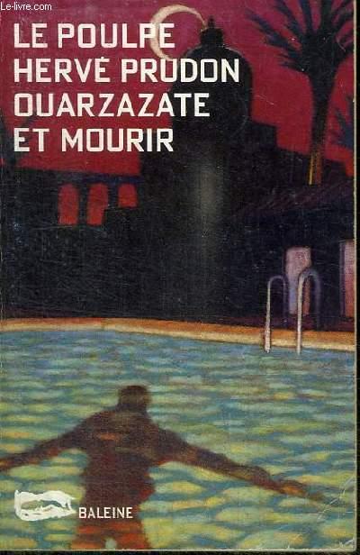 OUARZAZATE ET MOURIR - COLLECTION LE POULPE N°20