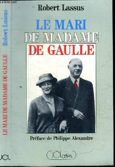 LE MARI DE MADAME DE GAULLE