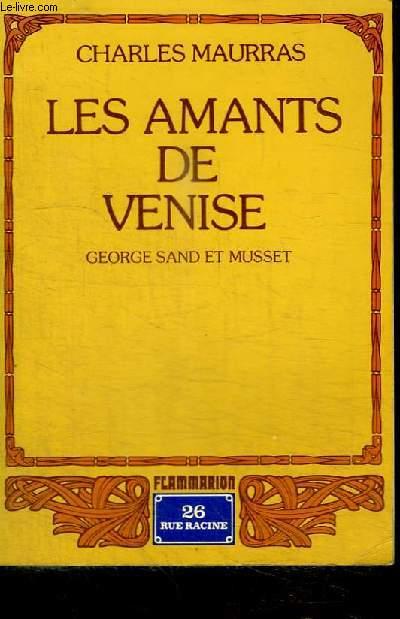 LES AMANTS DE VENISE - GEORGE SAND ET MUSSET