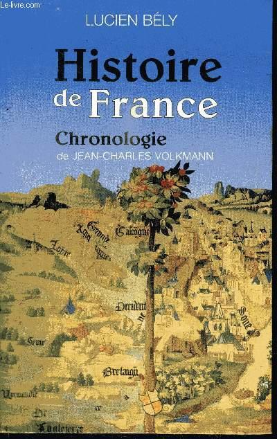 HISTOIRE DE FRANCE - SUIVIE DE CHRONOLOGIE DE L'HISTOIRE DE FRANCE ETABLIE PAR JEAN CHARLES VOLKMANN
