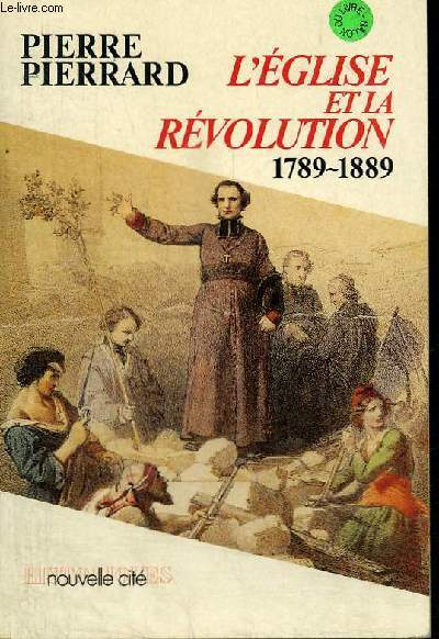 L'Eglise et la Revolution : 1789 1889