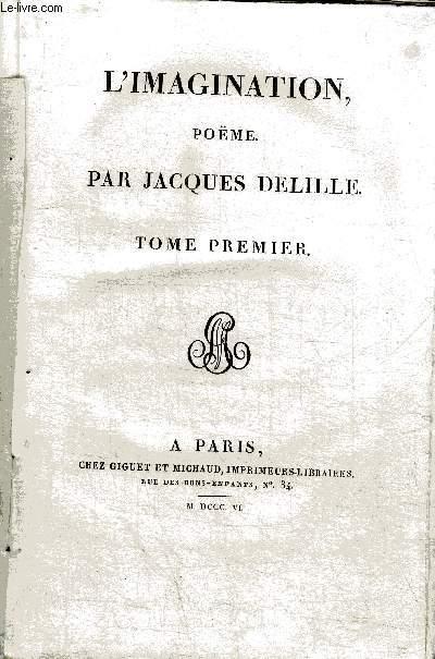 L IMAGINATION, POEME- TOME PREMIER / DU CHANT I AU CHANT IV