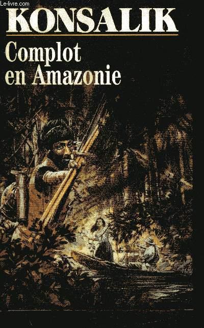COMPLOT EN AMAZONIE