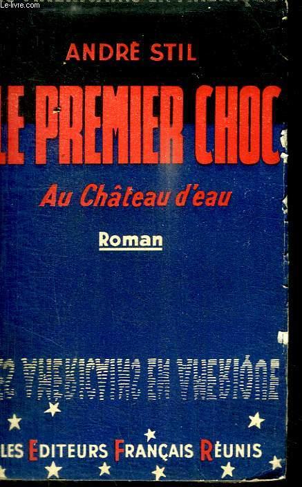 LE PREMIER CHOC - AU CHATEAU D EAU