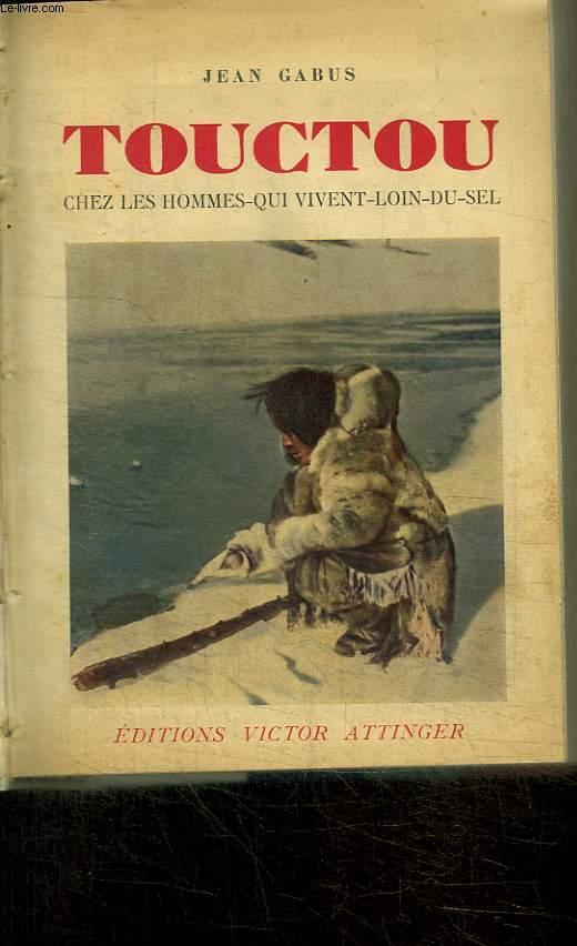 TOUCTOU / CHEZ LES HOMMES QUI VIVENT LOIN DU SEL