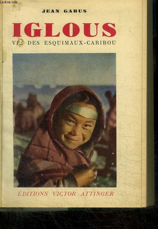 IGLOUS / VIE DES ESQUIMAUX-CARIBOU
