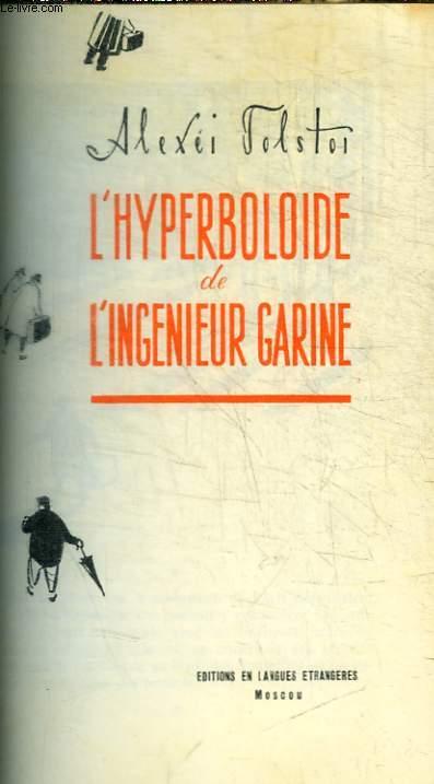 L HYPERBOLOIDE DE L INGENIEUR GARINE