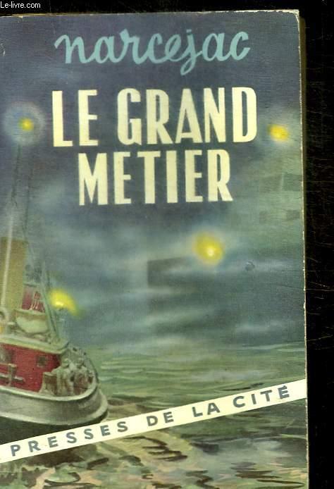 LE GRAND METIER