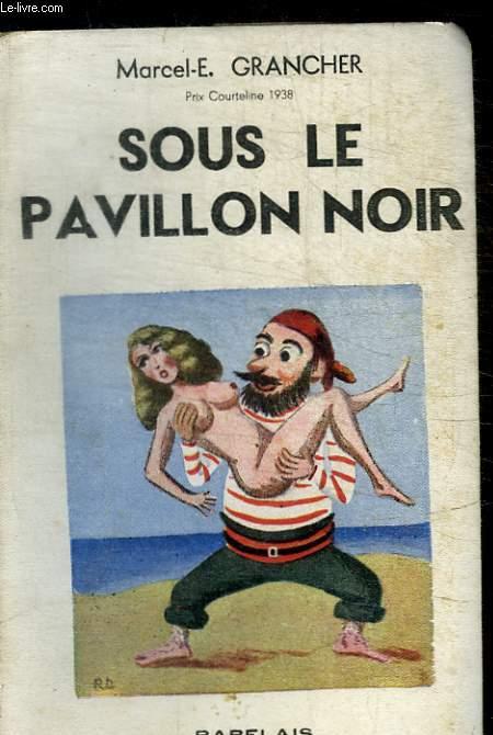 SOUS LE PAVILLON NOIR