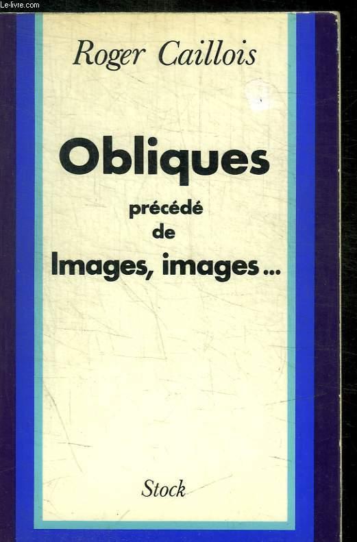 OBLIQUES PRECEDE DE IMAGES, IMAGES...