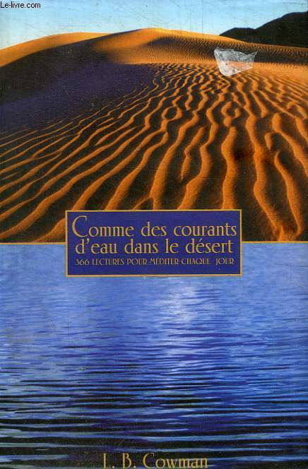 COMME DES COURANTS D EAU DANS LE DESERT - 366 LECTURES POUR MEDITER CHAQUE JOUR