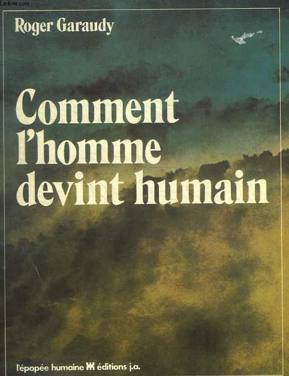 COMMENT L HOMME DEVINT HUMAIN