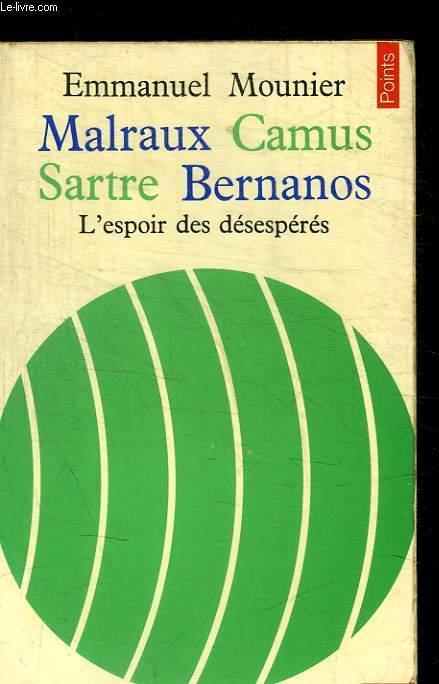 MALRAUX CAMUS SARTRE BERNANOS - L ESPOIR DESESPERES