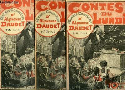 CONTES DU LUNDI - OEUVRES COMPLETES D ALPHONSE DAUDET - EN 3 VOLUMES : N° 93 - 94 - 95