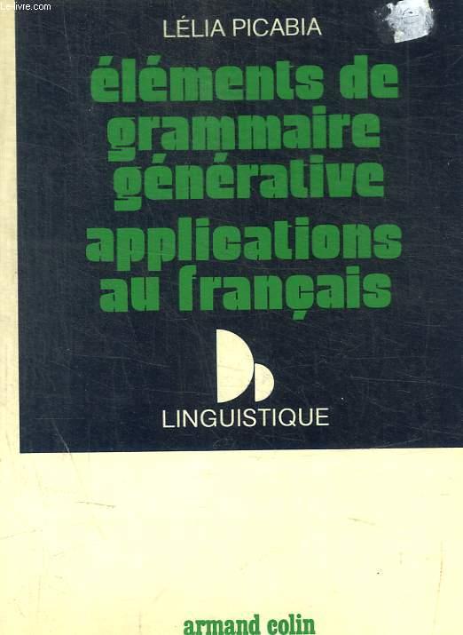 ELEMENTS DE GRAMMAIRE GENERATIVE APPLICATIONS AU FRANCAIS