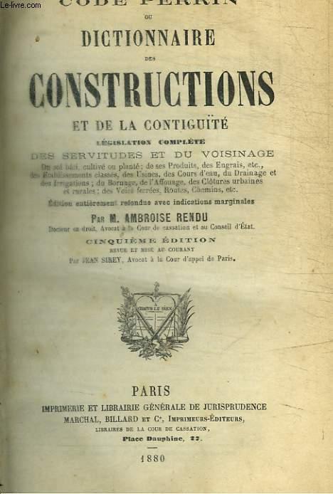 CODE PERRIN OU DICTIONNAIRE DES CONSTRUCTIONS ET DE LA CONTIGUITE LEGISLATION COMPLETE DES SERVITUDES ET DU VOISINAGE - 5 E EDITION