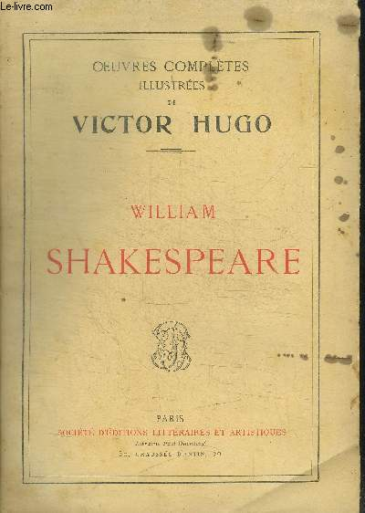 OEUVRES COMPLETES ILLUSTREES DE VICTOR HUGO - WILLIAM SAKESPEARE