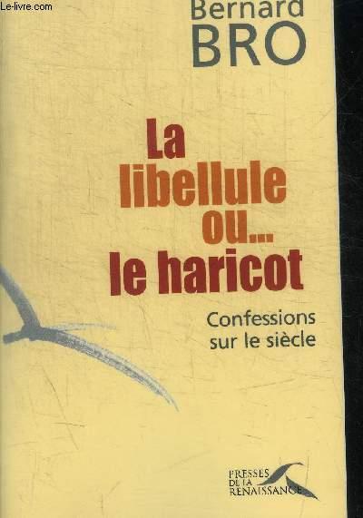 LA LIBELLULE OU... LE HARICOT - CONFESSIONS SUR LE SIECLE