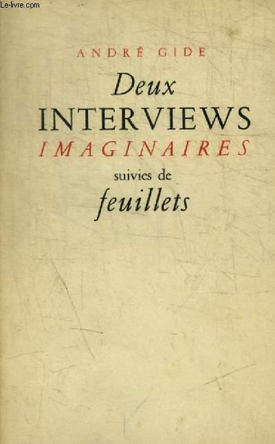 DEUX INTERVIEWS IMAGINAIRES SUIVIES DE FEUILLETS