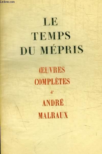 LE TEMPS DU MEPRIS - OEUVRES COMPLETES  D ANDRE MALRAUX